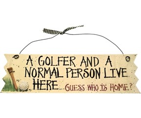 Golf Signs - A Golfer And A Normal Person Live Here