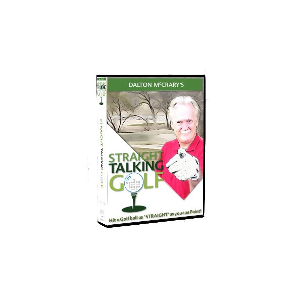 Dalton McCrary's Straight Talking Golf DVD