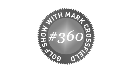 #360Show - 2017 Golf Equipment with Mark Crossfield