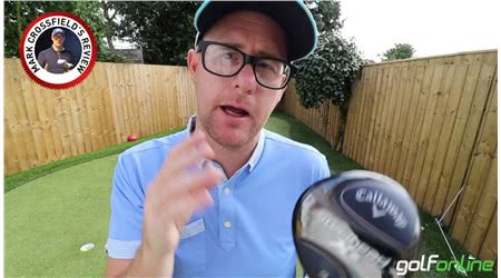 Callaway XR Steelhead Fairway review by Mark Crossfield
